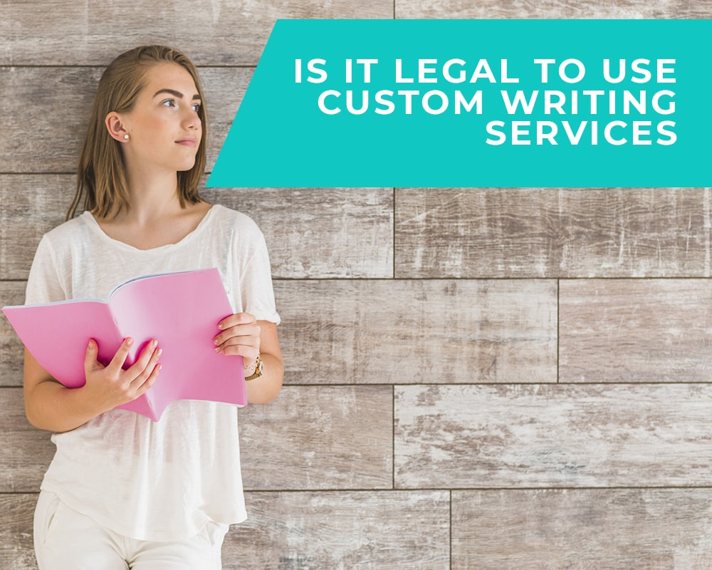 Are custom essay writing services legal